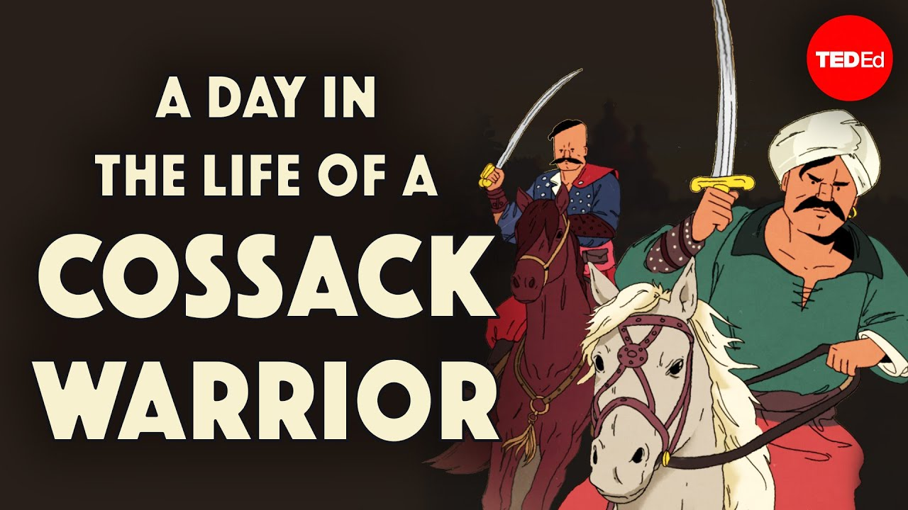 TED-Ed:A day in the life of a Cossack warrior - Alex Gendler