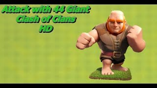 Clash of Clans : Attack with 44 Giant