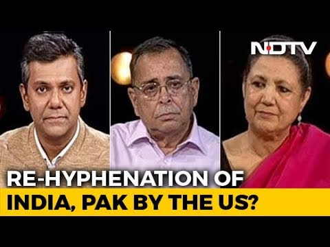 Left, Right & Centre | Re-Hyphenation Of India, Pak By The US?