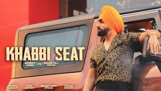 Khabbi Seat (Lyrics) by Ammy Virk | Sweetaj Brar