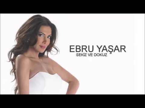Ebru Yaşar - Sekiz'le Dokuz Gibi