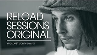 JP Cooper: Oh the Water