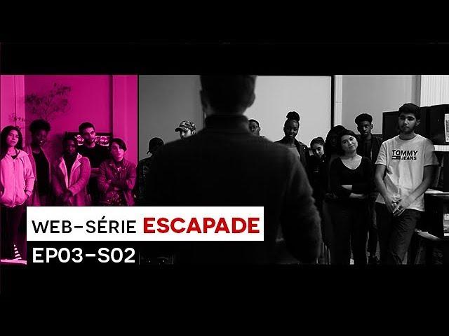 [WEB-SÉRIE] : Escapade - EP03 / S02