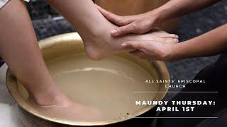 """Maundy Thursday"" | All Saints' Episcopal Church | Sunday Service"