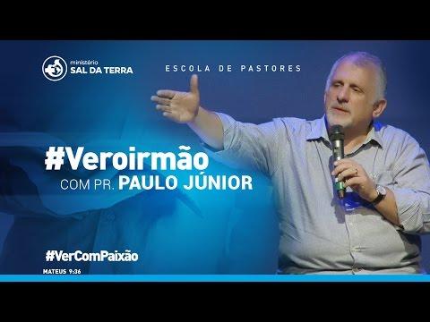 Paulo Borges Jr -  Escola de Pastores | #Veroirmão #VerComPaixão