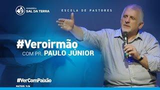 Paulo Borges Jr -  Escola de Pastores   #Veroirmão #VerComPaixão