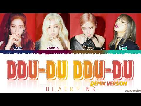 BLACKPINK (블랙핑크) - 'DDU-DU DDU-DU' (REMIX) Lyrics [Color Coded_Han_Rom_Eng]