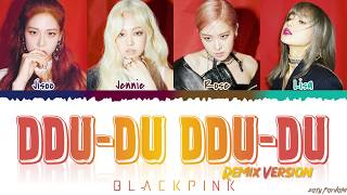 BLACKPINK 블랙핑크 39 DDU DU DDU DU 39 REMIX Lyrics Color Coded_Han_Rom_Eng