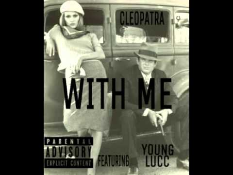 cleopatra ft young lucc with me