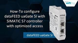 How To configure uaGate SI with Simatic S7 controller and optimized access