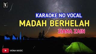 Download lagu MADAH BERHELAH - ZIANA ZAIN KARAOKE NO VOCAL