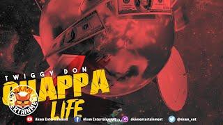 Twiggy Don - Chappa Life - April 2020