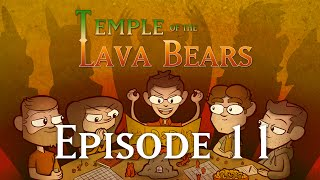 temple of the lava bears ep11