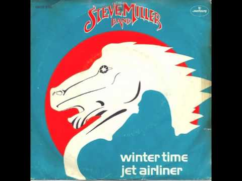 Steve Miller Band Jet Airliner Youtube