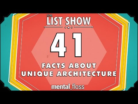 41 Facts about Unique Architecture - mental_floss List Show Ep. 510