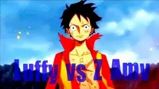 Luffy vs Z Amv Courtesy Call