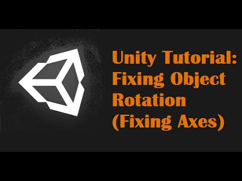 Unity Tutorial: Fixing Object Rotation (Fixing Axes)