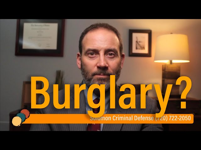 What is burglary? - Criminal Law - Solomon Criminal Defense - Aurora, CO