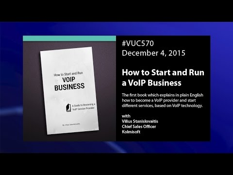 #vuc570 - Book: Starting and Running a VoIP Business