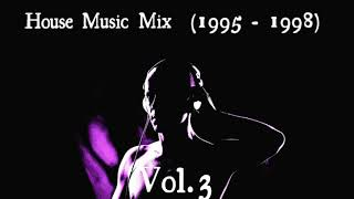 Download Mp3 House Music Mix  1995 - 1998  Vol. 3