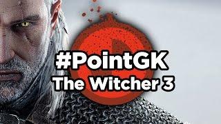 [Point GK] The Witcher 3 : Traque Sauvage | Jeux vidéo par Gamekult