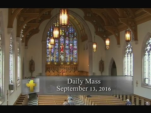 Daily Mass, Tuesday 13 September 2016