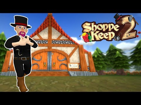 Shoppe Keep 2 - OPENING A SHOP AND SELLING GEAR TO ADVENTURERS! - Shoppe Keep 2 Gameplay Pt 1 |