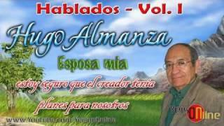 HUGO ALMANZA - Esposa mía ★ HABLADOS 3 de 18 ★