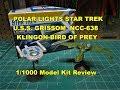 POLAR LIGHTS STAR TREK USS GRISSOM And KLINGON BIRD OF PREY 1/1000 MODEL KIT BUILD REVIEW POL957