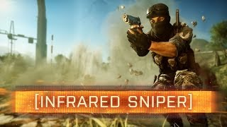 ► BF4 INFRARED SNIPER!   Battlefield 4