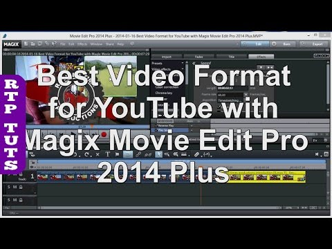 Best Video Format for YouTube with Magix Movie Edit Pro 2014 Plus