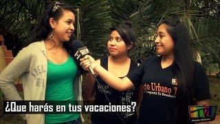 ENTREVISTA: Que harás en tus Vacaciones?