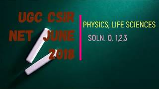 31. UGC CSIR NET June 2018 Part A  PHYSICS, LIFE SCIENCE  Q 1, 2, 3 solutions with explanation