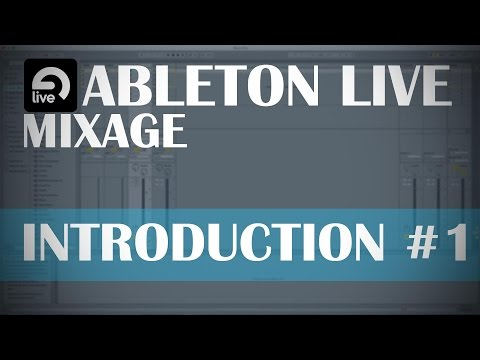 Ableton Live: Mixage #1 Introduction