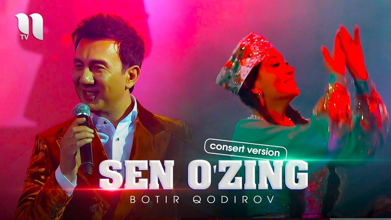 Botir Qodirov - Sen o'zing | Ботир Кодиров - Сен узинг (consert version 2019)
