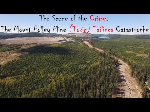 The Scene of the Crime: the Mount Polley Mine Tailings Catastrophe