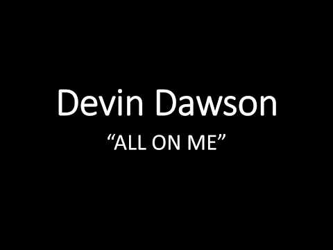 Devin Dawson All On Me (lyrics)