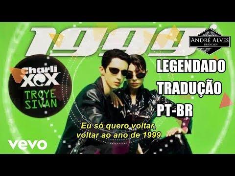 Charli XCX ft. Troye Sivan - 1999 (TRADUÇÃO) (LEGENDADO) (PT-BR)