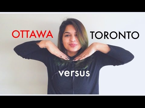 How to | Life in Canada | Ottawa vs. Toronto | What You Shou
