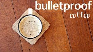 BULLETPROOF COFFEE - ¿CÓMO SE HACE Y A QUÉ SABE? | Olaya y Pelayo