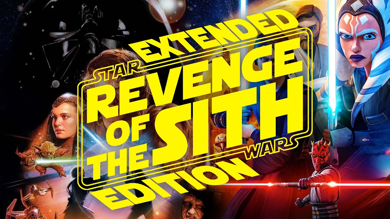 Star Wars Revenge Of The Sith Extended Edition Official Fan Edit Trailer Youtube