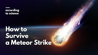 How to Survive a Meteor Strike,  According To Science