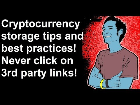 Bonus Bitcoin Video- Cryptocurrency Storage Tips And Best Practices! Never Click On 3rd Party Links!