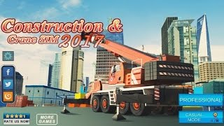 Construction & Crane SIM 2017 - Android Gameplay HD