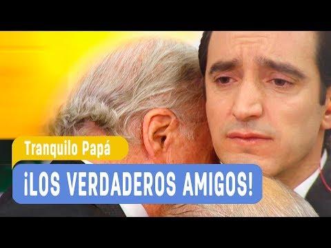 Tranquilo Papá - ¡Los verdaderos amigos! / Capítulo 175