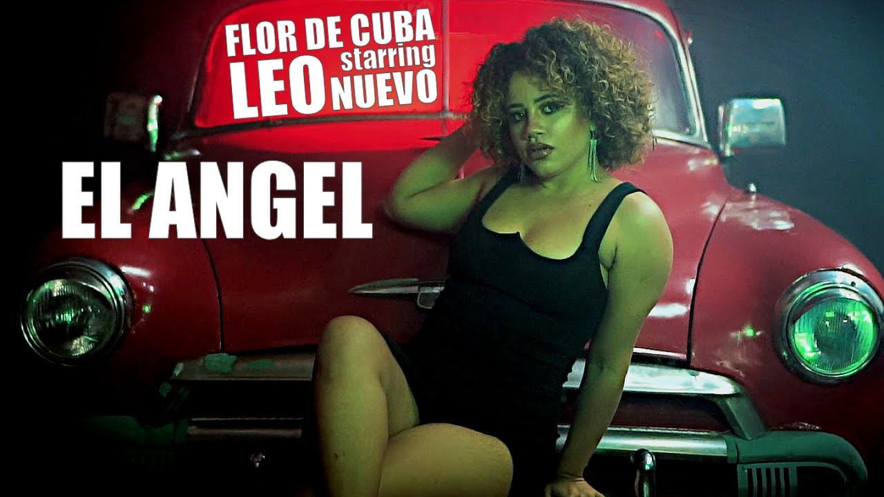 FLOR DE CUBA STARRING LEO NUEVO - EL ANGEL - (OFFICIAL VIDEO)