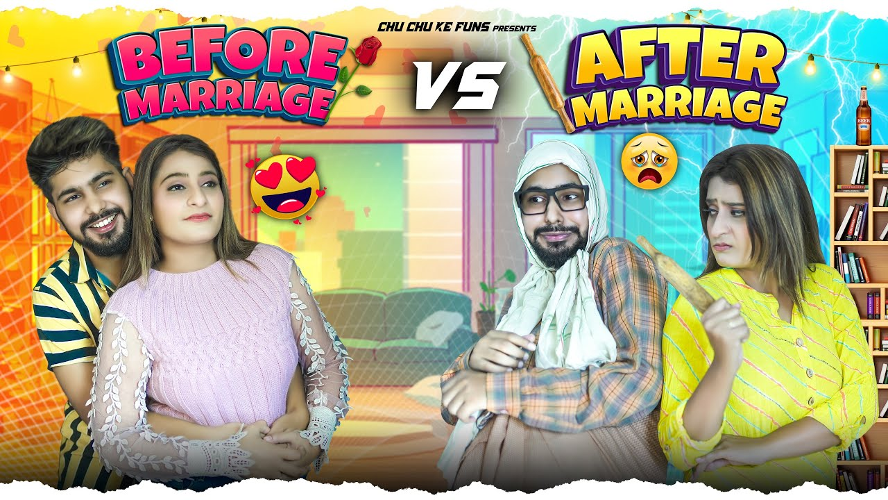 Before Marriage VS After Marriage | MIDDLE CLASS FAMILY | Chu Chu Ke Funs
