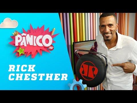Rick Chesther - Pânico - 26/09/18