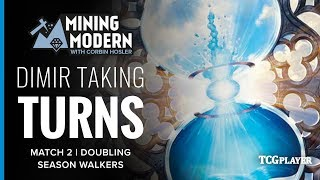 [MTG] Mining Modern - Dimir Taking Turns | Match 2 VS Doubling Season Planeswalkers