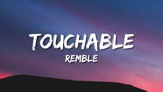 Remble - Touchable (Lyrics)